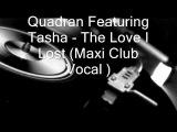 Quadran Featuring Tasha - The Love I Lost ( Maxi Club Vocal )