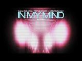 Ivan Gough &amp Feenixpawl ft. Georgi Kay - In My Mind (Axwell Mix) (Trailer)