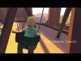 That Dragon, Cancer - Official Release Trailer