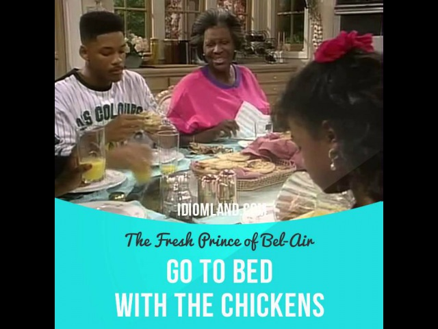 Идиомы в кино: Go to bed with the chickens (Принц из Беверли-Хиллз)