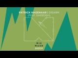 Patrick Hagenaar - Disarm (Feat. Sweedish)
