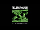 Telepopmusik - Try me anyway (Dirty Channels Remix)