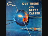 Out there with Betty Carter (1958) Full vinyl LP
