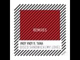 Vndy Vndy ft. Tiana - Disco Sandwich (My Love) Folano Remix