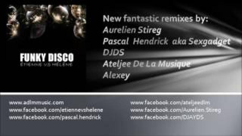 Étienne vs Hélène - Funky Disco (DJDS Funky Disko Club Remix)