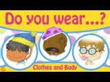 Clothes and Body Parts Chant for Kids - Do You Wear ~ - Pattern Practice by ELF Learning