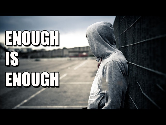 The Best Motivation Video 2016 - ENOUGH IS ENOUGH