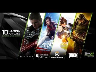 GAME READY драйвер - теперь с поддержкой 10-ой серии GeForce GTX