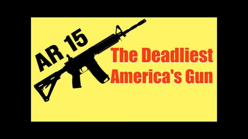 The Deadliest America's Gun: AR 15 Full Documentary Film 2016 | America's Most Deadly Weapon