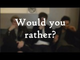 WOULD YOU RATHER with Nothing But Thieves