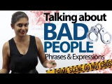 Talking about BAD people - Advanced English speaking Lesson