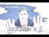 Dedicada a ti - Paolo Meneguzzi - Official clip video