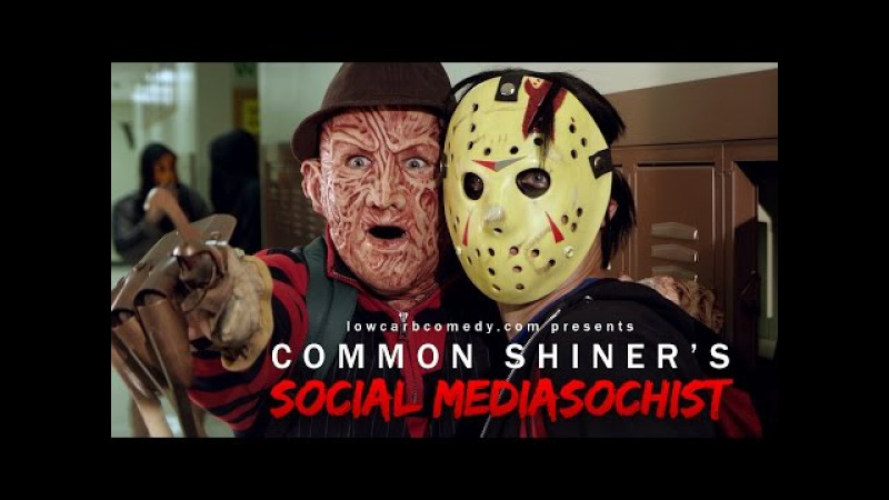 Common Shiner's Social Mediasochist | Teen Slasher Music Video Parody | Lowcarbcomedy