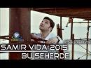 Samir Vida-Bu Seherde / 2015 xit