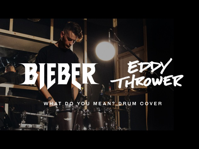 Justin Bieber What do you mean Eddy Thrower Drum Cover