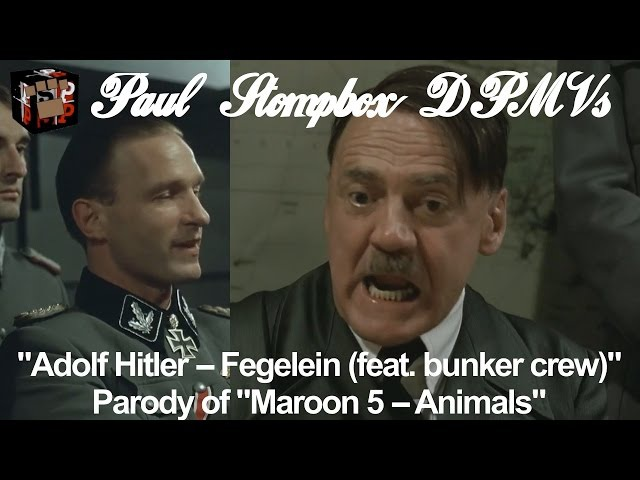 [DPMV] Adolf Hitler – Fegelein (Parody of Maroon 5 – Animals)