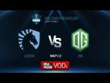 ESL One Frankfurt Playoff: Team Liquid vs. OG - Game 2