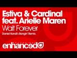 Estiva &amp Cardinal feat. Arielle Maren - Wait Forever (Daniel Kandi's Bangin' Remix) (Audio)
