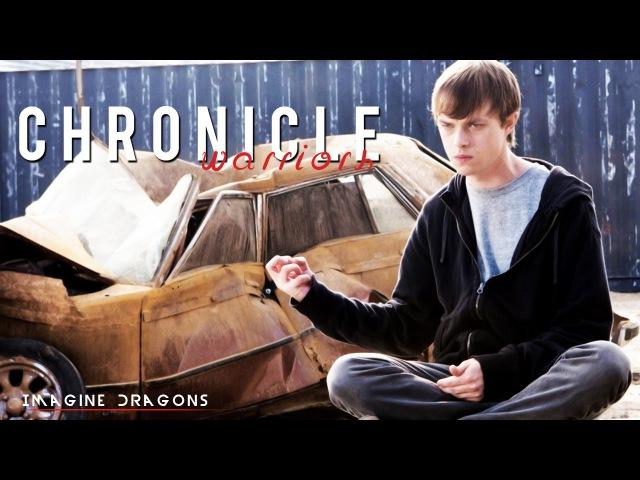 ● Chronicle — Warriors (Dane DeHaan ◆ Andrew Detmer)