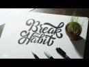 """Hand Lettering Typography Tutorial """"Break the Habit"""""""