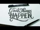 "Hand Lettering Typography Tutorial, SpeedArt   ""Good Things Happen"""