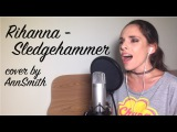 Rihanna - Sledgehammer (cover by AnnSmith)