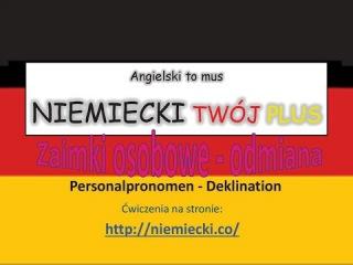 Zaimki osobowe odmiana - Angielski to mus NIEMIECKI TWÓJ PLUS - Niemiecki gramatyka