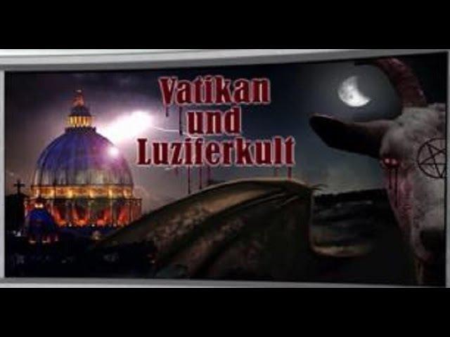 САТАНА Ватикан и культ Люцифера Ватикан поклоняется Дьяволу