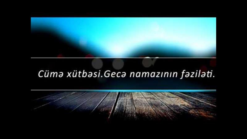 Gecә namazının fәzilәti - Fərid Abuibrahim (Cümə xütbəsi)