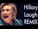 Hillary Clinton's Laugh REMIX