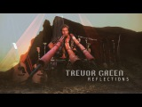 Trevor Green - Reflections (Live Performance)