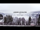 Our Maison - Beyond the gesture by Jaeger-LeCoultre
