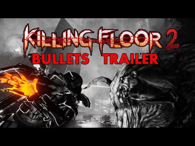 Killing Floor 2 Tribute | Archive - Bullets | 1080p 60 fps