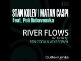 Stan Kolev, Matan Caspi ft. Poli Hubavenska - River Flows (inc. Ben Coda &amp Ad Brown Remix) Teaser!