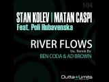 Stan Kolev, Matan Caspi ft. Poli Hubavenska - River Flows (inc. Ben Coda &amp Ad Brown Remix) Teaser!