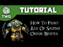 How To Paint Orruk Brutes Warhammer Age of Sigmar Tutorial