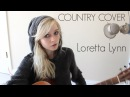 You Ain't Woman Enough (To Take My Man) - Loretta Lynn (Holly Henry Cover)