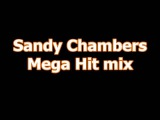 Sandy Chambers Mega Hit mix