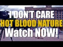 HOT BLOOD NATURE I DON'T CARE (official music video)