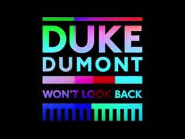 Duke Dumont - Won't Look Back (Extended Mix)
