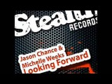 Michelle Weeks, Jason Chance - Looking Forward (Stefano Noferini Remix)