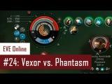 Lenai's Solo PvP #24 Vexor vs. Phantasm  EVE Online
