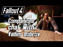 Fallout 4 Companions chat with Vadim Bobrov the bartender of the Dugout Inn