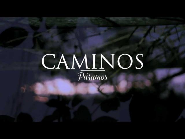 Caminos - Páramos (VídeoClip Oficial HD)