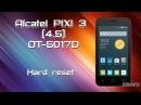 Alcatel One Touch PIXI 3 4 5 OT 5017D Hard Reset