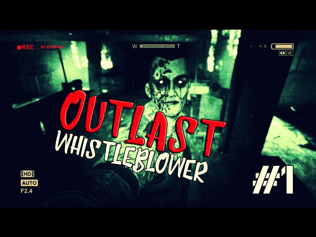 OUTLAST - Whistleblower || АЛЛИГАТОРЫ, ЦОПЭ 1