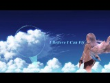 Nightcore- I belive I can fly(Me First And The Gimme Gimmes)