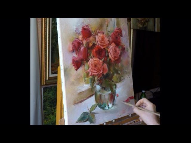 Process of creating oil painting. Yesterday's roses. Вчерашние розы живопись маслом Alla Prima