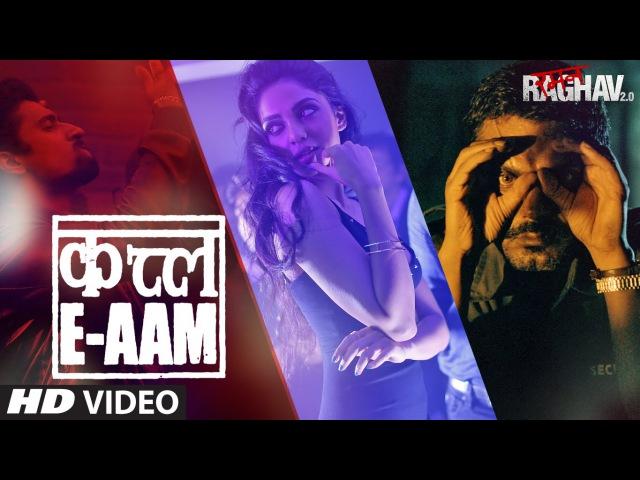 Qatl-E-Aam - Video Song | Raman Raghav 2.0 | Nawazuddin Siddiqui,Vicky Kaushal, Sobhita Dhulipala