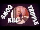 TRIPPLE KILL - Со Скаута Отбил Раш.